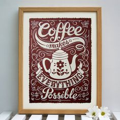 Pretty much believing this on these summer mornings where my 3 year old gets up so very early. :: Coffee Makes Everything Possible by snowdon prints