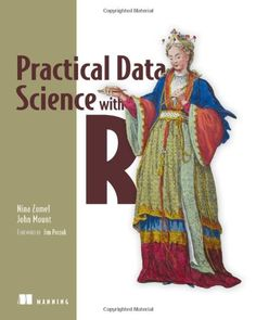 Practical Data Science with R de Nina Zumel https://www.amazon.es/dp/1617291560/ref=cm_sw_r_pi_dp_x_JlAKybMENQ7Z8