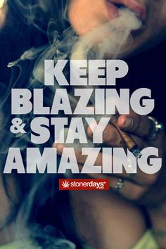 keep blazing and stay amazing