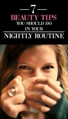 These 7 beauty tips for my nightly routine are GREAT! Knowing what to drink or how to take care of my skin is SERIOUSLY going to help me wake up looking more fresh. I can't wait to try these out!