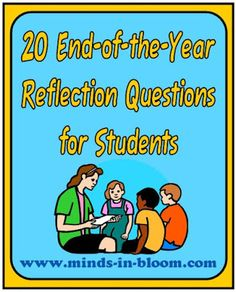 20 End of the Year Reflection Questions | Minds in Bloom
