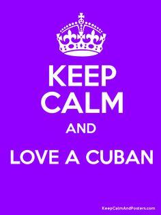 Keep Calm and LOVE A CUBAN  Poster