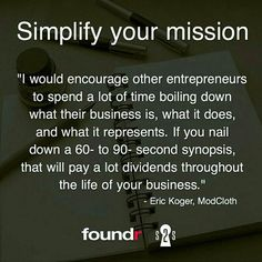 Simplifying your mission is so key. Get very clear on the problem your business is solving!  Double tap if you agree and tag a friend that needs to see this! by foundrmagazine