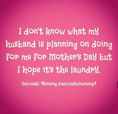 Well Sunday is laundry day soo. Funny Pix, Funny Mom Quotes, Funny Memes, Hilarious, Mum Memes, Happy Thoughts Quotes, Mom So Hard, Mommy Humor, Marriage Humor