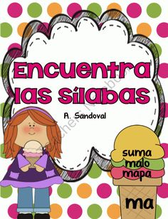 Find the Syllables in Spanish Encuentra las sílabas from Angelica Sandoval on TeachersNotebook.com (34 pages)  - These can be used at centers, Daily 5 (word work) and independent practice for all students.  Students will cut the ice cream scoops and glue them on the cone with the same syllable. Students will highlight the syllable before gluing onto the cone.
