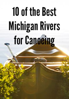 10 of the Best Rivers in Michigan for Canoeing