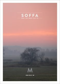 SOFFA magazine Mini Issue 12 | www.soffamag.com | Photo: SOFFA magazine | #SoffaMag #Soffa12 #Design #Food #People #Travel #Life #Nature #Landscape