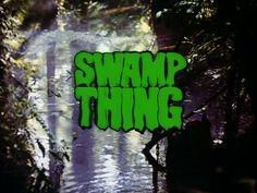 John Kenneth Muir's Reflections on Cult Movies and Classic TV: Cult-TV Flashback: Swamp Thing: The Series (1990 -...