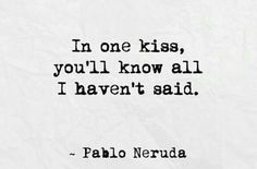 Pablo Neruda Neruda Love Poems, Neruda Quotes, Romantic Quotes, Love Quotes, Crush Quotes, Quotes Quotes, Win My Heart, Husband Quotes, Beautiful Words