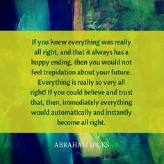 If you knew everything....