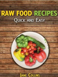 Savory raw dinner recipes low fat raw food recipes for the dinner raw food recipes by jane collins 358 114 pages author jane collins forumfinder Images