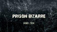 Huelzen - Prison Bizarre (Original Mix)