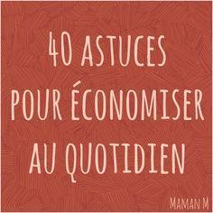 40 astuces pour économiser au quotidien | Maman M
