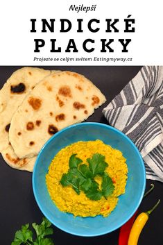 Čočkový dhal a indické placky naan Dhal Recipe, Indian Food Recipes, Ethnic Recipes, Healthy Comfort Food, Naan, Coriander, Lentils, Easy Meals, Food And Drink