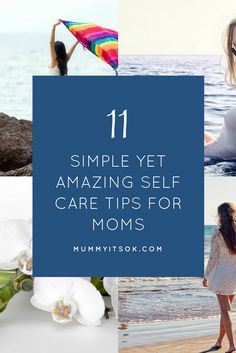 11 Simple Yet Amazing Self Care Tips For Mums - looking after your own wellbeing is important when you become a mother
