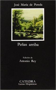 Peñas arriba / José maría de Pereda ; edición de Antonio Rey - Madrid : Cátedra, D.L. 1988