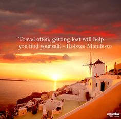 #Travel often; getting lost will help  you find yourself. - Holstee Manifesto  #quotes