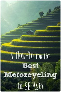 Why southeast Asia? It's a great place for motorcycling, fantastic views, and amazing food!