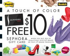 FREE $10.00 Sephora Gift Card when you buy $50.00 of qualifying Scotch Brand OR Post It Brand Products  www.opsfla.com  (Note: If you do not already have an account with OPS please call 800-460-3322 and ask for Customer Service or email customerservice@opsfla.com)