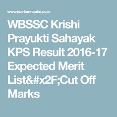 WBSSC Krishi Prayukti Sahayak KPS Result 2016-17 Expected Merit List/Cut Off Marks