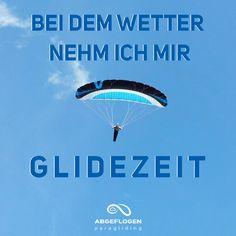 Bei dem Wetter nehm ich mir Glidezeit. #paragliding #gleitschirmfliegen #abgeflogen #paragleiten #fliegen #fun
