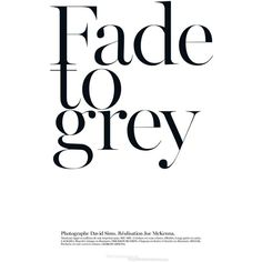 Vogue Paris Editorial Fade to Grey, August 2013 Shot #13 - MyFDB featuring polyvore text words quotes backgrounds fillers articles magazine headlines editorial borders saying detail picture frame phrase effect embellishment