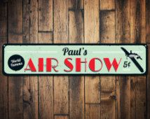 Air Show Sign, Personalized World Famous 5 Cents Airplane Sign, Custom Pilot Name Sign, Metal Aviation Decor - Quality Aluminum ENS1001163
