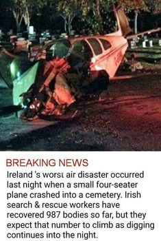 BREAKING NEWS Ireland 's air disaster occurred last night when a small four-seater plane crashed into a cemetery. Irish search & rescue workers have recovered 987 bodies so far, but they expect that number to climb as digging continues into the night Funny Car Memes, Plane Memes, Funny Cars, Funny Minion, Aviation Humor, Search And Rescue, Twisted Humor, Best Funny Pictures, Meme Pictures