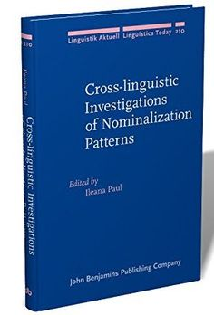 Cross-linguistic investigations of nominalization patterns / edited by Ileana Paul Publicación Amsterdam : John Benjamins, cop. 2014