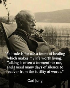 Carl Jung expresses his need for Solitude. Carl Gustav Jung Zitate, Carl Gustav Jung Frases, Carl Jung Quotes, Quotable Quotes, Wisdom Quotes, Quotes To Live By, Me Quotes, Motivational Quotes, Inspirational Quotes