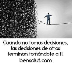 …las decisiones de otros terminan tomándote a ti.