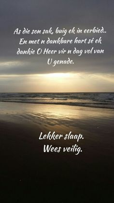 Good Night Quotes, Good Morning Good Night, Good Morning Wishes, Day Wishes, Goeie Nag, Afrikaans Quotes, Good Night Sweet Dreams, Special Quotes, Sleep Tight
