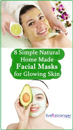 Top 8 Simple Natural Home Made Facial Masks for Glowing Skin.