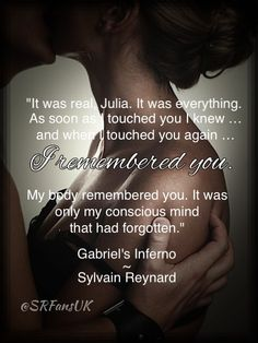 """It was real, Julia. It was everything."" #GabrielsInferno by @sylvain Reynard"
