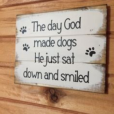 The day God made dogs He just sat down and by WildflowerLoft