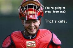 best catcher in the league!