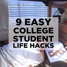 9 Easy College Student Life Hacks