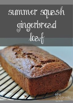 The best of summer baking: Summer Squash Gingerbread Loaf | The Creekside Cook | #zucchini #squash #gingerbread