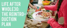 Life After Whole 30: The Reintroduction Plan - CHAARG