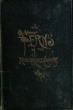 The Ferns of the English Lake Country... Published 1865 by Hamilton, Adams