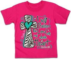 I Will Praise the Lord - Kidz Cherished Girl T-Shirt