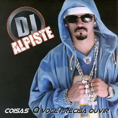 DJ Alpiste - Coisas Que Você Precisa Ouvir (2005) Download - BAIXE RAP NACIONAL