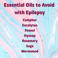 Essential Oils to avoid if you have Epilepsy Essential Oil Safety, Are Essential Oils Safe, Young Living Essential Oils, Essential Oil Blends, Fennel Essential Oil, Eucalyptus Essential Oil, Epilepsy Awareness, Epilepsy Facts, Epilepsy Seizure