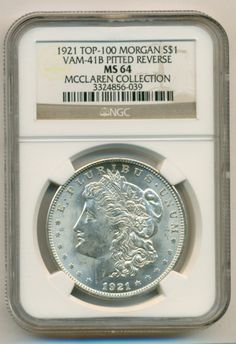1921 Morgan Silver Dollar VAM-41B TOP-100 Pitted Reverse R6 MS64 NGC  SOLD!