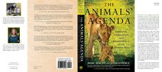 The Animals' Agenda will educate and inspire people to rethink how we affect other animals, both unintentionally and intentionally, and how we can evolve toward more peaceful and less violent ways of interacting with our animal kin in an increasingly human-dominated world.