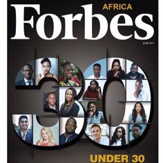 """Forbes Africa """"30 Under 30"""" 2017 List is Out! See the Young Entrepreneurs Doing Great Things      Forbes Africa has released one of the ..."""
