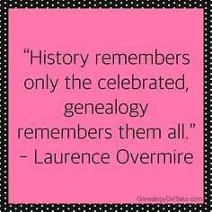 """GENEALOGY QUOTE: """"History remembers only the celebrated, genealogy remembers them all. Genealogy Quotes, Family Genealogy, Christmas History, Christmas Quotes, Family History Quotes, Family Tree Research, Family Roots, Happy Today, Quotations"""