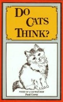 Do Cats Think?: Notes of a cat-watcher - Paul Corey