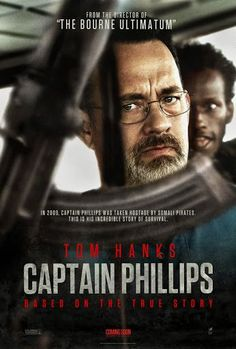 Captain Phillips starring Tom Hanks. A heroic captains stand against real Somalia pirates in the Indian Ocean as he fights to preserve the lives of his entire crew.