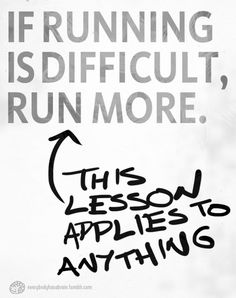 If something is hard, keep going!